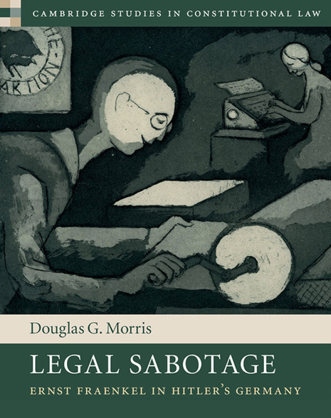 Cover of Legal Sabotage: Ernst Fraenkel in Hitler's Germany