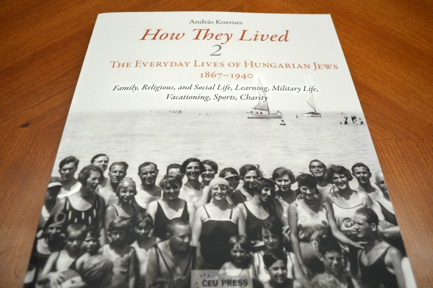 How They Lived: The Everyday Lives of Hungarian Jews 1867–1940 Vol. II