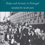 Marion Kaplan, Hitler's Jewish Refugees: Hope and Anxiety in Portugal
